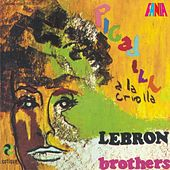 Play & Download Picadillo A La Criolla by The Lebron Brothers   Napster