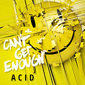 Can't Get Enough Acid von Various Artists