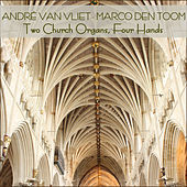 Play & Download Two Church Organs, Four Hands by Marco den Toom | Napster