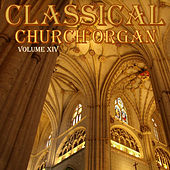 Classical Church Organ, Volume 14 by Various Artists
