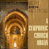 A Symphonic Church Organ by Bert Den Hertog