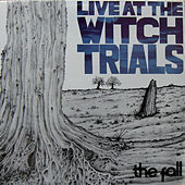 Play & Download Live at the Witch Trials by The Fall | Napster