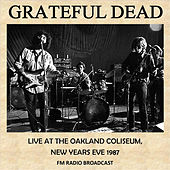 Live at the Oakland Coliseum, New Years Eve, 1987 (Fm Radio Broadcast) by Grateful Dead