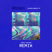 Laugh About It (Jorgen Odegard Remix) by Paper Route