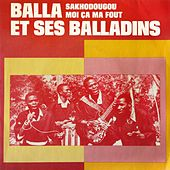 Play & Download Moi ça ma fout by Balla et Ses Balladins | Napster