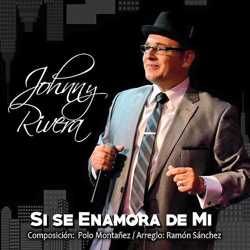Play & Download Si Se Enamora de Mi by Johnny Rivera | Napster