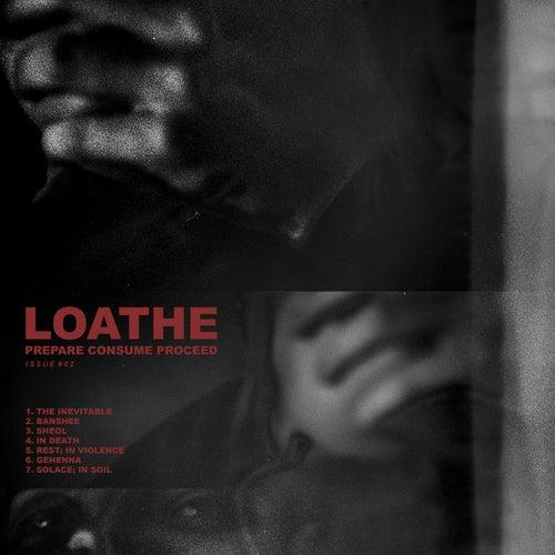 Prepare Consume Proceed de Loathe