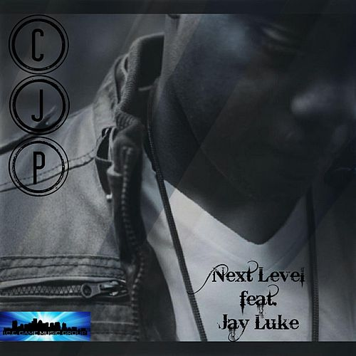 Next Level (feat. Jay Luke) by CjP