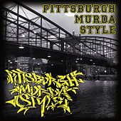 Play & Download Pittsburgh Murda Style by Various Artists | Napster