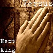 Play & Download Next King by Versus | Napster