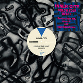 Play & Download Follow Your Heart by Inner City | Napster