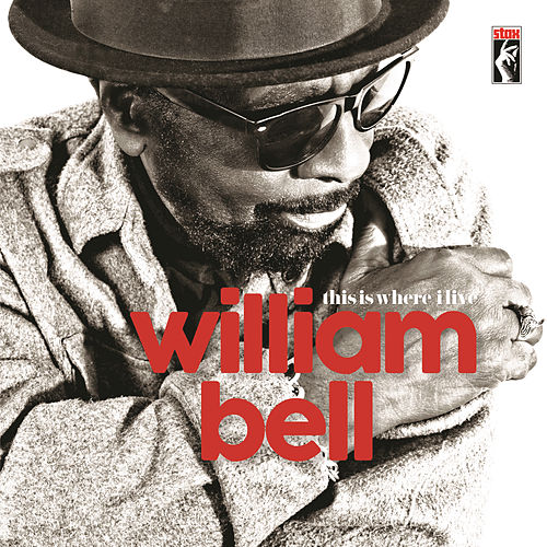 This Is Where I Live by William Bell