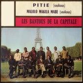Play & Download Pitié / Malolo makila mabe by Les Bantous De La Capitale | Napster