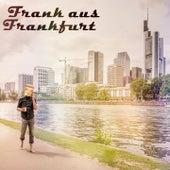 Play & Download Frank aus Frankfurt by frank   Napster