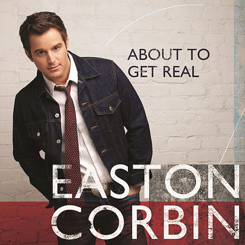 Play & Download About To Get Real by Easton Corbin | Napster