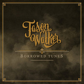 Play & Download Borrowed Tunes by Jason Walker | Napster