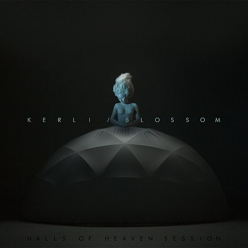 Play & Download Blossom (Halls of Heaven Session) by Kerli | Napster