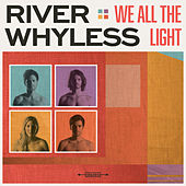 Play & Download We All The Light by River Whyless | Napster