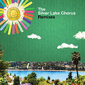 Remixes by The Silver Lake Chorus