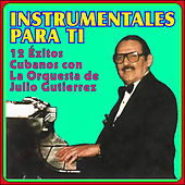 Play & Download Instrumentales para Ti by Julio Gutierrez Y Su Orquesta | Napster