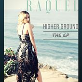 Higher Ground the EP by Raquel