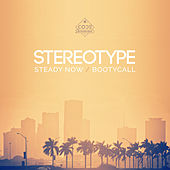 Steady Now / Bootycall by Stereotype