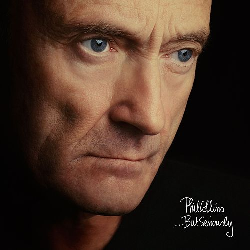 ...But Seriously (Deluxe Edition) by Phil Collins