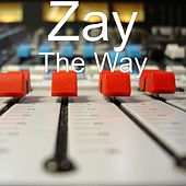Play & Download The Way by ZAY | Napster
