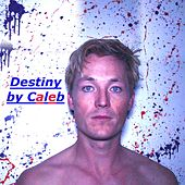 Play & Download Destiny by Caleb | Napster