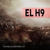 Play & Download El H9 by Colmillo Norteno | Napster