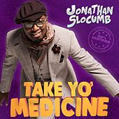 Play & Download Take Yo' Medicine by Jonathan Slocumb | Napster