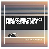 Play & Download Freakquency Space Mind Continuum by The Love Dimension | Napster