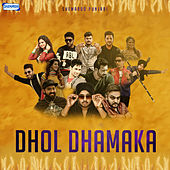 Play & Download Dhol Dhamaka by Various Artists | Napster
