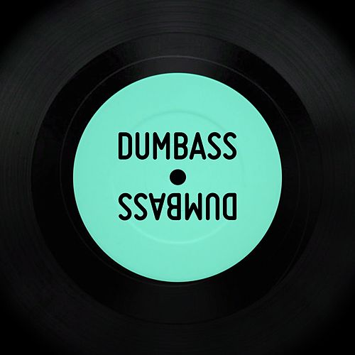 Play & Download Dumbass by Turntable Actor Chloroform | Napster
