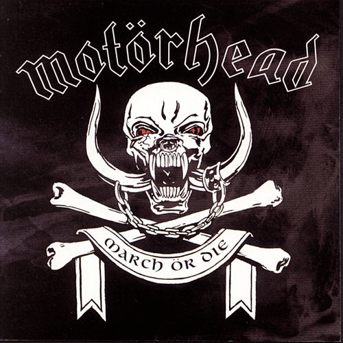 March Or Die by Motörhead