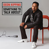 Something To Talk About by Deon Kipping