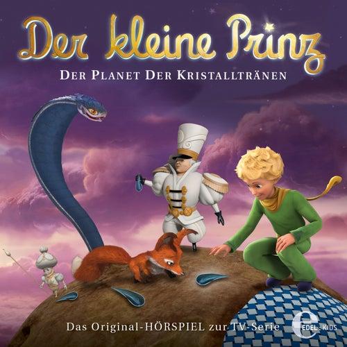 Folge 26: Der Planet der Kristalltränen (Das Original-Hörspiel zur TV-Serie) von Der kleine Prinz