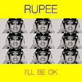 Play & Download I'll Be OK by Rupee | Napster
