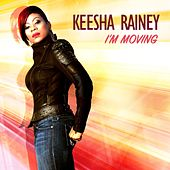 Play & Download I'm Moving by Keesha Rainey | Napster