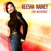 I'm Moving by Keesha Rainey
