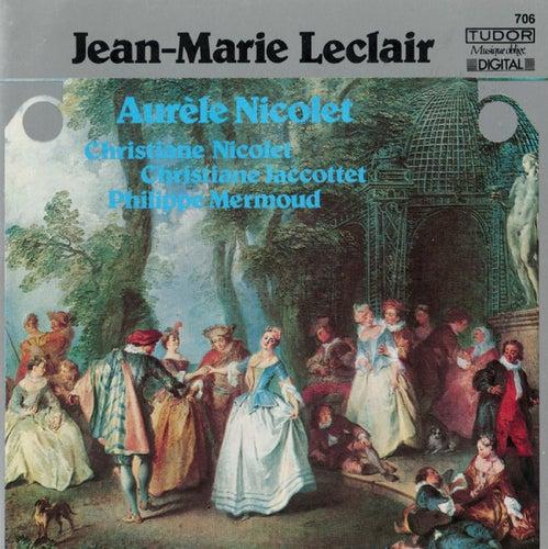 Leclair: 2ème Récréation de musique & Flute Sonatas by Aurèle Nicolet