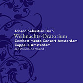 Weihnachts-Oratorium, BWV 248 by Cappella Amsterdam