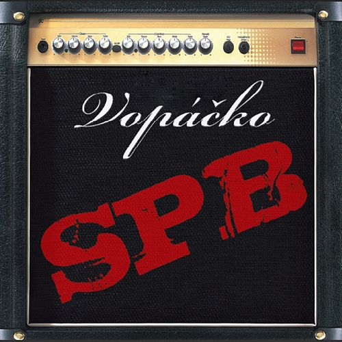 Play & Download Vopáčko by S.P.B. | Napster