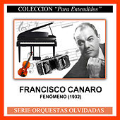 Play & Download Fenómeno (1932) by Francisco Canaro | Napster