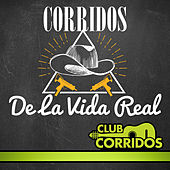 Play & Download Club Corridos Presenta: Corridos de la Vida Real by Various Artists | Napster