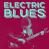 Play & Download Electric Blues by Various Artists | Napster