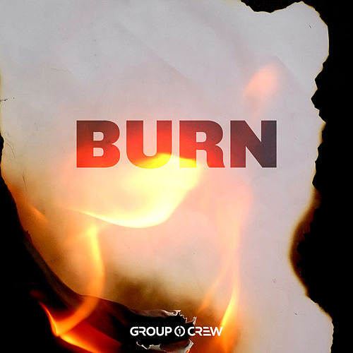 Play & Download Burn by Group 1 Crew | Napster