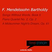 Red Edition - Mendelssohn: Piano Quartet No. 2, Op. 2 & A Midsummer Night's Dream by Various Artists