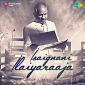 Play & Download Isaignani Ilaiyaraaja - Tamil by Various Artists | Napster