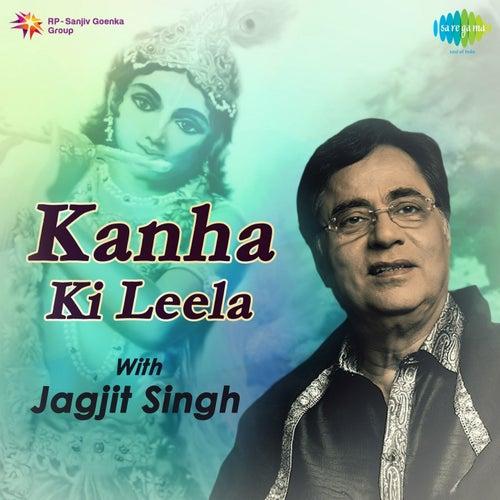 Play & Download Kanha Ki Leela by Jagjit Singh | Napster